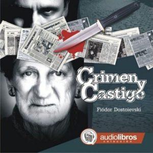 Crimen y castigo – Fiódor Dostoyevski [Narrado por Staff Audiolibros Colección] [Audiolibro]