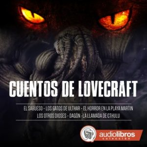 Cuentos de Lovecraft – Howard Phillips Lovecraft [Narrado por Staff Audiolibros Colección] [Audiolibro]