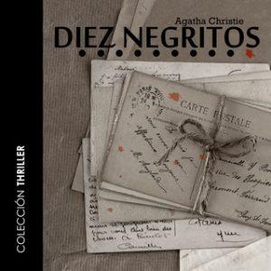 Diez Negritos – Agatha Christie [Narrado por Teo Gómez] [Audiolibro]