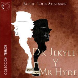 Dr. Jekyll y Mr. Hyde – Robert Louis Stevenson [Narrado por Pablo López] [Audiolibro]