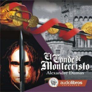 El Conde de Montecristo – Alejandro Dumas [Narrado por Staff Audiolibros Colección] [Audiolibro]