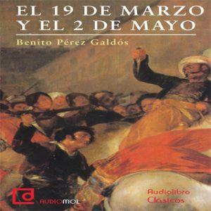 Episodios nacionales. 9 de Marzo y 2 de Mayo – Benito Pérez Galdós [Narrado por Macu Gómez] [Audiolibro]
