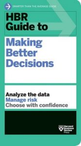 HBR Guide to Making Better Decisions – Harvard Business Review [ePub & Kindle] [English]