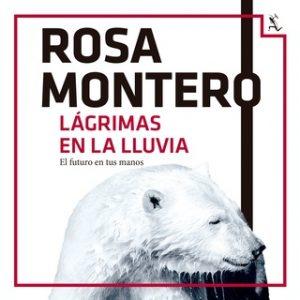 Lágrimas en la lluvia – Rosa Montero [Narrado por Jordi Boixaderas, Neus Sendra] [Audiolibro]