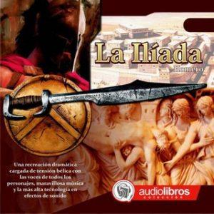 La Ilíada – Homero [Narrado por Staff Audiolibros Colección] [Audiolibro]