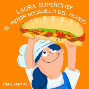 Laura Superchef: El mejor bocadillo del mundo – Care Santos [Narrado por Stela Muñoz] [Audiolibro]