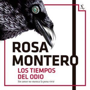 Los tiempos del odio – Rosa Montero [Narrado por Neus Sendra] [Audiolibro]