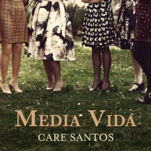 Media Vida – Care Santos [Narrado por Mercè Montalà] [Audiolibro]