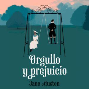 Orgullo y prejuicio – Jane Austen [Narrado por Benjamín Figueres] [Audiolibro]