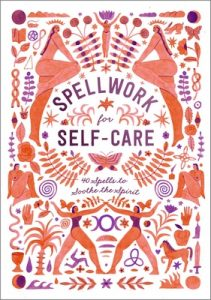 Spellwork for Self-Care: 40 Spells to Soothe the Spirit – Potter Gift [ePub & Kindle] [English]