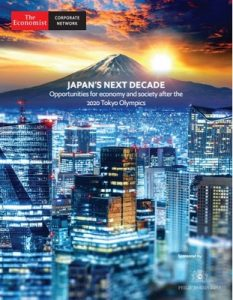 The Economist (Corporate Network) – Japan's Next Decade, Opportunities for economy and society after the 2020 Tokyo Olympics [PDF]