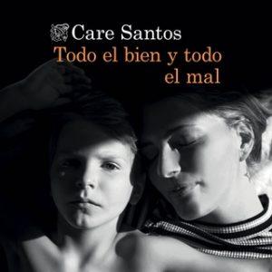 Todo el bien y todo el mal – Care Santos [Narrado por Victoria Ramos] [Audiolibro]