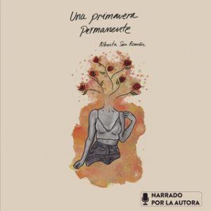 Una primavera permanente – Albanta San Román [Narrado por Albanta San Román] [Audiolibro]