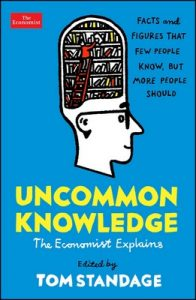 Uncommon Knowledge: Extraordinary Things That Few People Know (Economist Explains) – Tom Standage [ePub & Kindle] [English]