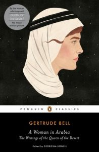 A Woman in Arabia: The Writings of the Queen of the Desert (Penguin Classics) – Gertrude Lowthian Bell, Georgina Howell [ePub & Kindle] [English]