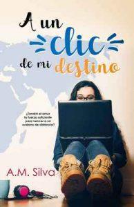 A un clic de mi destino – A.M. Silva [ePub & Kindle]