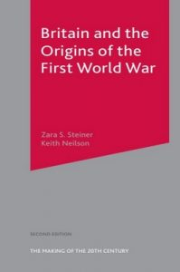 Britain and the Origins of the First World War (The Making of the Twentieth Century) – Zara Steiner, Keith Neilson [PDF] [English]