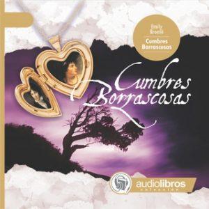Cumbres borrascosas – Emily Brontë [Narrado por Staff Audiolibros Colección] [Audiolibro]