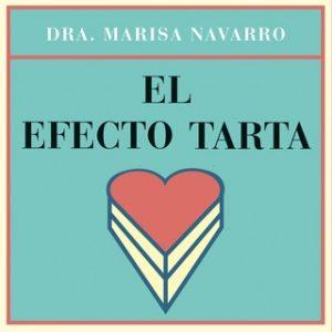 El efecto tarta – Marisa Navarro [Narrado por Resu Belmonte] [Audiolibro] [Español]