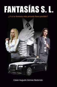 Fantasías S. L.: ¿Y si tu fantasía más privada fuera posible? – César Augusto Gómez Redondo [ePub & Kindle]