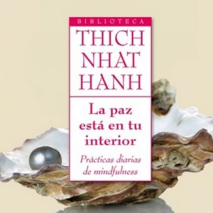 La paz está en tu interior – Thich Nhat Hanh [Narrado por Jerónimo González] [Audiolibro]