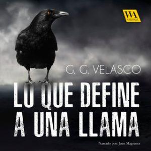 Lo que define a una llama – G.G. Velasco [Narrado por Juan Magraner] [Audiolibro]