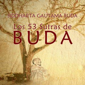 Los 53 Sutras de Buda – Siddharta Gautama Buda [Narrado por Artur Mas] [Audiolibro]