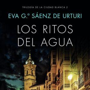 Los ritos del agua – Eva García Saénz de Urturi [Narrado por Juan Magraner] [Audiolibro]