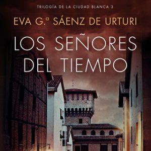 Los señores del tiempo – Eva García Saénz de Urturi [Narrado por Juan Magraner] [Audiolibro]