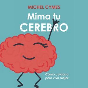 Mima tu cerebro – Michel Cymes [Narrado por Fran Sánchez] [Audiolibro]