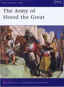 The Army of Herod the Great (Men-at-Arms) – Samuel Rocca, Christa Hook [PDF] [English]