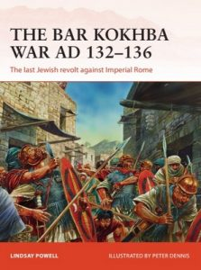 The Bar Kokhba War AD 132–135: The last Jewish revolt against Imperial Rome (Campaign Book 310) – Lindsay Powell, Peter Dennis [PDF] [English]