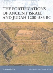 The Fortifications of Ancient Israel and Judah 1200–586 BC (Fortress Book 91) – Samuel Rocca, Adam Hook [PDF] [English]