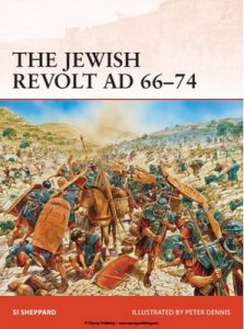 The Jewish Revolt AD 66–74 (Campaign Book 252) – Si Sheppard, Peter Dennis [PDF] [English]