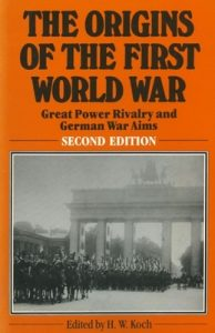 The Origins of the First World War Great Power Rivalry and German War Aims – H. W. Koch [PDF] [English]