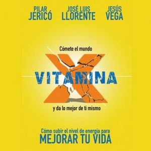 Vitamina X – Jesús Vega de la Falla, Pilar Jericó, José Luis Llorente Gento [Narrado por Cristina Serra Moles] [Audiolibro]
