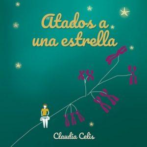 Atados a una estrella – Claudia Celis [Narrado por Lili Barba] [Audiolibro] [Español]