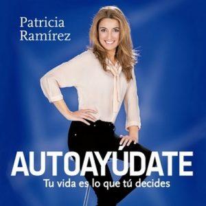 Autoayúdate – Patricia Ramírez [Narrado por Lola Sans] [Audiolibro] [Español]