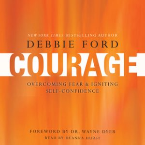 Courage – Wayne W. Dyer, Debbie Ford [Narrado por Deanna Hurst] [Audiolibro] [English]