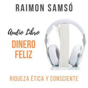 Dinero Feliz – Raimon Samsó [Narrado por Alfonso Sales] [Audiolibro] [Español]