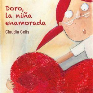 Doro, la niña enamorada – Claudia Celis [Narrado por Violeta de la Paz] [Audiolibro] [Español]