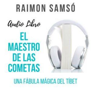 El Maestro de las Cometas – Raimon Samsó [Narrado por Alfonso Sales] [Audiolibro] [Español]