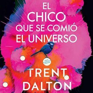 El chico que se comió el universo – Trent Dalton [Narrado por Juan Manuel Acuña Rodriguez] [Audiolibro] [Español]