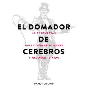 El domador de cerebros – David Serrano [Narrado por Arturo López] [Audiolibro] [Español]