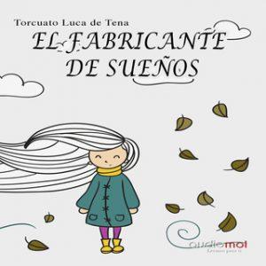 El fabricante de sueños – Torcuato Luca de Tena [Narrado por Bea Rebollo] [Audiolibro] [Español]