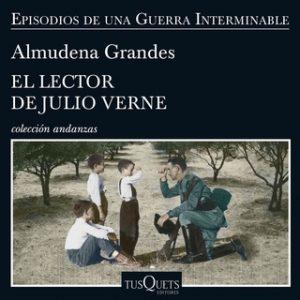 El lector de Julio Verne – Almudena Grandes [Narrado por Germán Gijón] [Audiolibro] [Español]