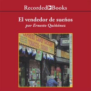 El vendedor de sueños – Ernesto Quiñonez [Narrado por Jorge Pupo] [Audiolibro] [Español]
