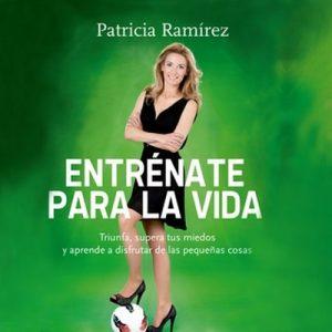 Entrénate para la vida – Patricia Ramírez [Narrado por Lola Sans] [Audiolibro] [Español]