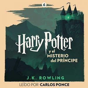 Harry Potter y el misterio del príncipe (Harry Potter 6) – J.K. Rowling [Narrado por Carlos Ponce] [Audiolibro] [Español]