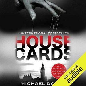 House of Cards – Michael Dobbs [Narrado por Humberto Solorzano] [Audiolibro] [Español]